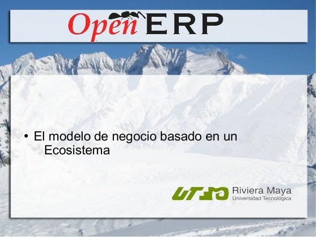 ●  El modelo de negocio basado en un Ecosistema