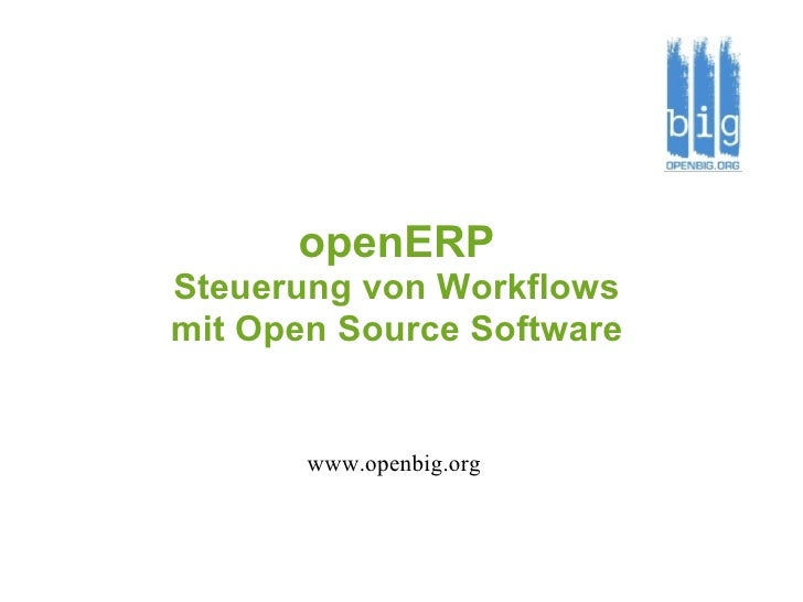 openERP Steuerung von Workflows mit Open Source Software www.openbig.org