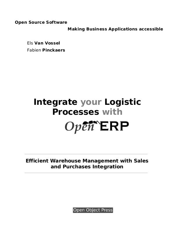 Open Source Software Making Business Applications accessible Els Van Vossel Fabien Pinckaers  Integrate your Logistic Proc...