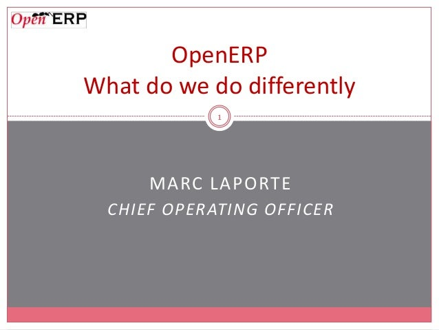 MARC LAPORTECHIEF OPERATING OFFICER1OpenERPWhat do we do differently