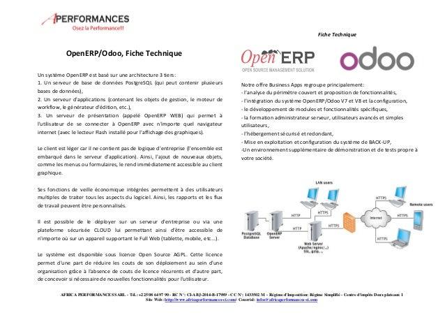 Fiche Technique  OpenERP/Odoo, Fiche Technique  Un système OpenERP est basé sur une architecture 3 tiers:  1. Un serveur d...
