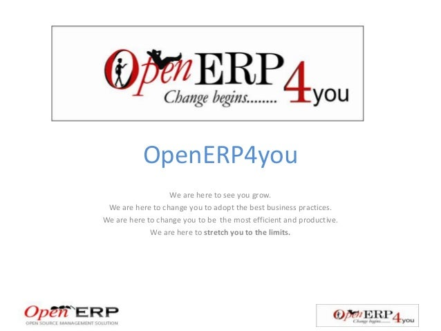 OpenERP4you                  We are here to see you grow. We are here to change you to adopt the best business practices.W...