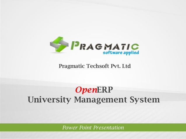 Pragmatic Techsoft Pvt. Ltd.  OpenERP University Management System  Power Point Presentation