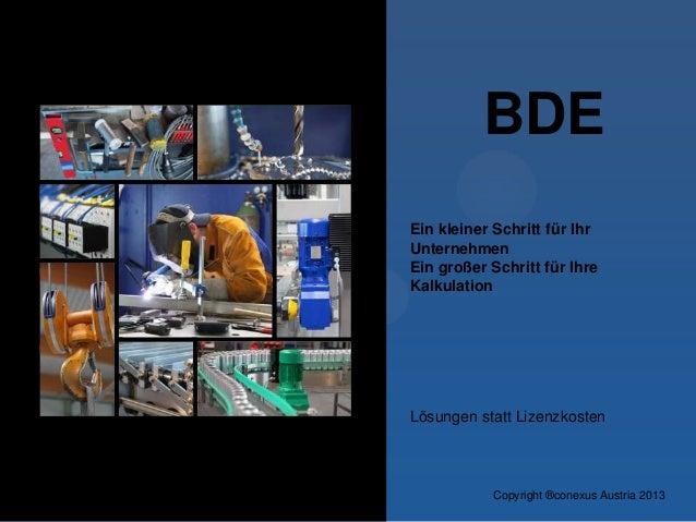 BDE Ein kleiner Schritt für Ihr Unternehmen Ein großer Schritt für Ihre Kalkulation  Lösungen statt Lizenzkosten  Copyrigh...