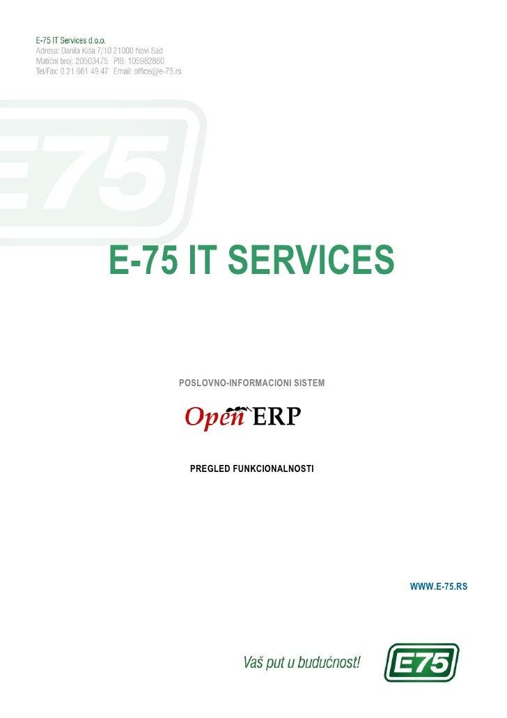 E-75 IT SERVICES   POSLOVNO-INFORMACIONI SISTEM     PREGLED FUNKCIONALNOSTI                                  WWW.E-75.RS