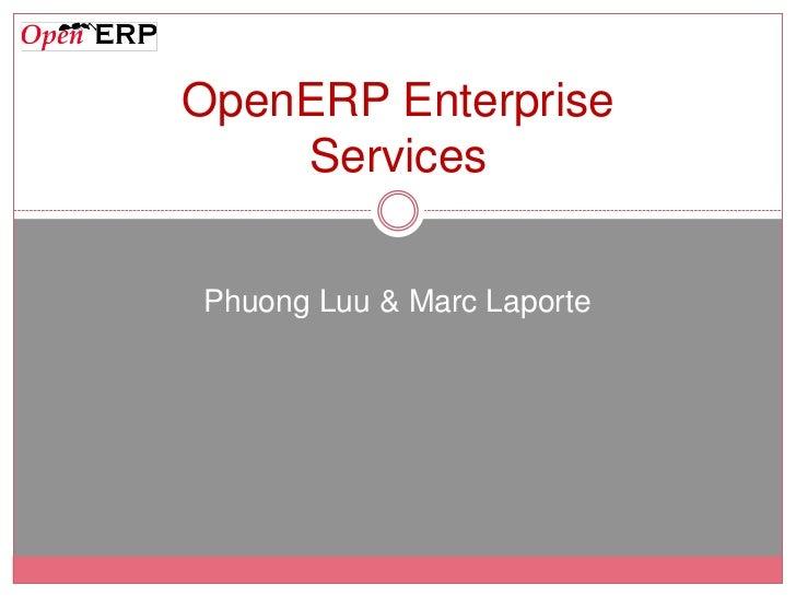 OpenERP Enterprise    ServicesPhuong Luu & Marc Laporte