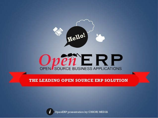 lo! el H  THE LEADING OPEN SOURCE ERP SOLUTION  OpenERP presentation by CHIORI MEDIA