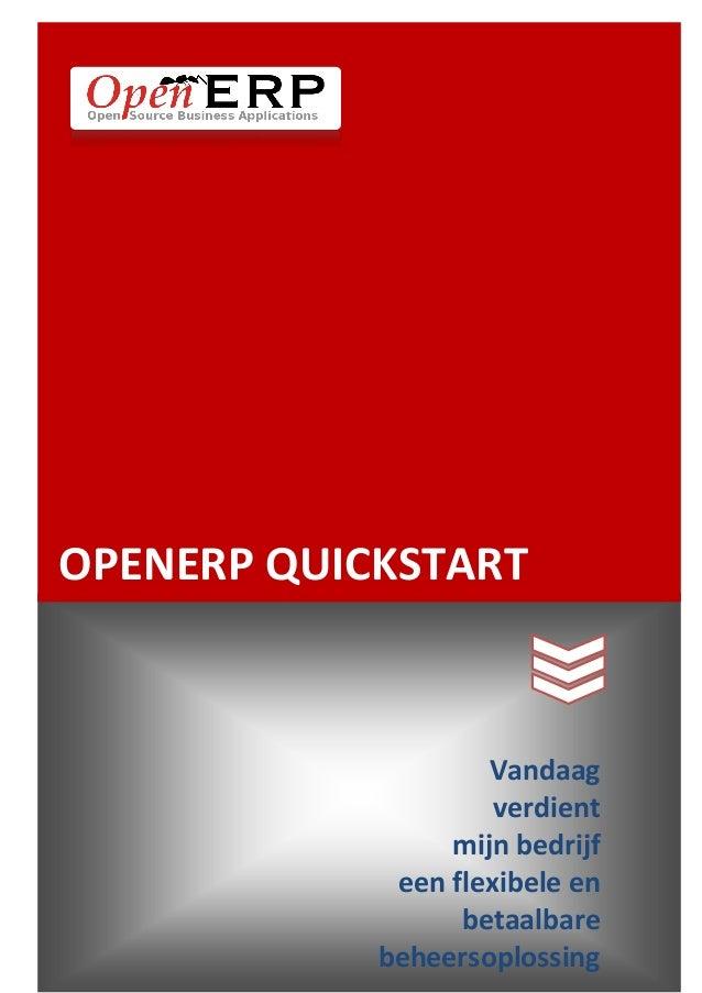 OPENERP QUICKSTARTVandaagverdientmijn bedrijfeen flexibele enbetaalbarebeheersoplossing