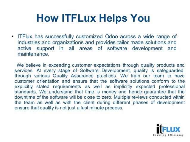 How ITFLux Helps You  ITFlux has successfully customized Odoo across a wide range of industries and organizations and pro...