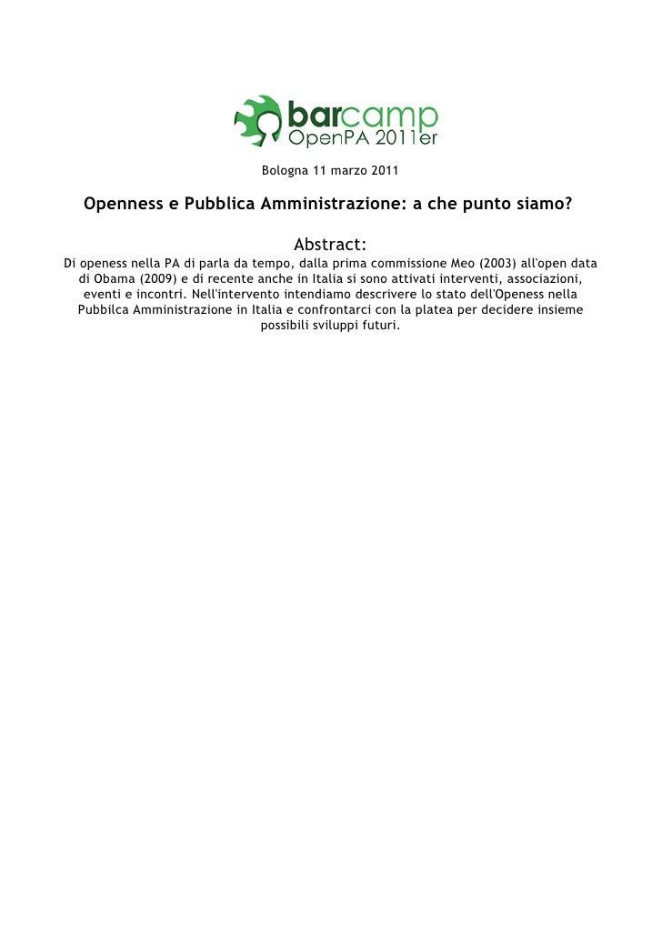 Bologna 11 marzo 2011   Openness e Pubblica Amministrazione: a che punto siamo?                                      Abstr...