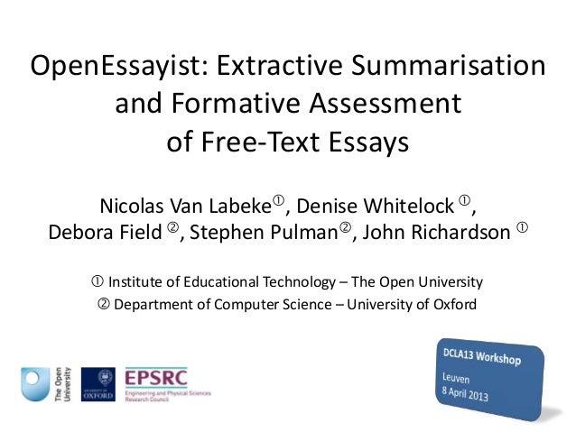 OpenEssayist: Extractive Summarisationand Formative Assessmentof Free-Text EssaysNicolas Van Labeke, Denise Whitelock ,D...