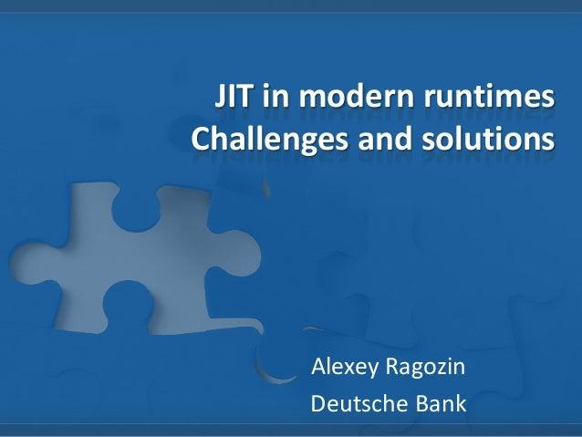 JIT in modern runtimes Challenges and solutions Alexey Ragozin Deutsche Bank