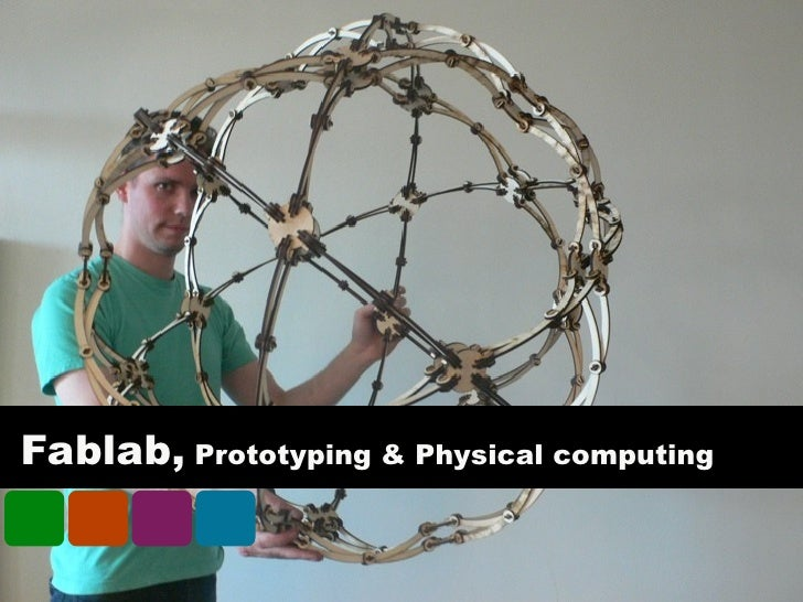 Fablab, Prototyping & Physical computing