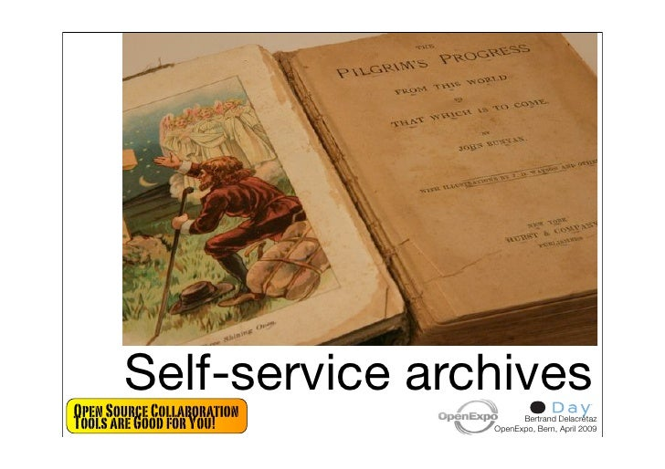 Self-service archives Open Source Collaboration Tools are Good for You!           Bertrand Delacrétaz                     ...