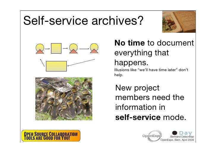 Self-service archives?                             No time to document                             everything that        ...