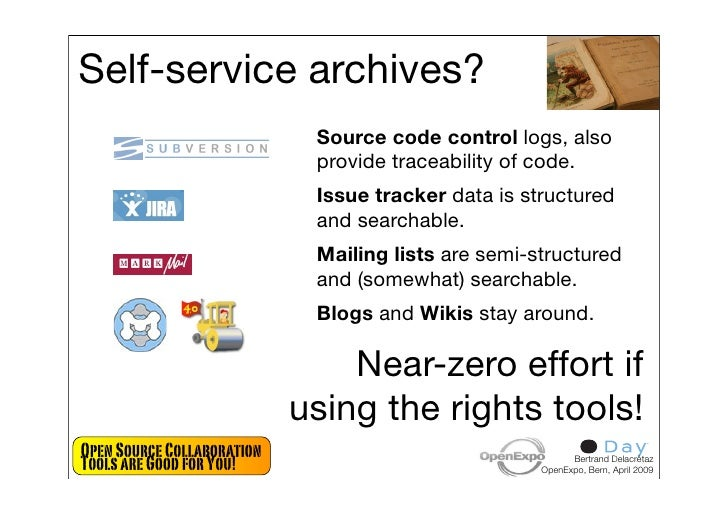 Self-service archives?                              Source code control logs, also                              provide tr...