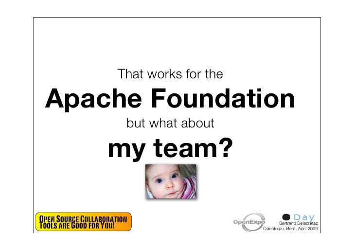That works for the   Apache Foundation                         but what about                     my team?  Open Source Co...