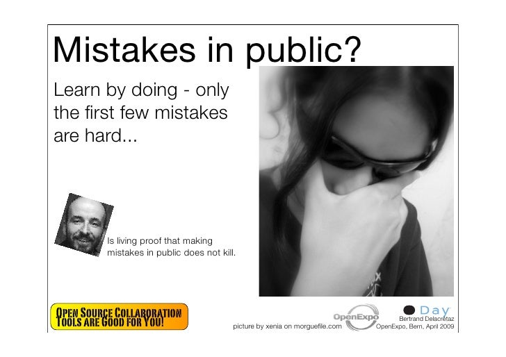 Mistakes in public? Learn by doing - only the first few mistakes are hard...               Is living proof that making     ...