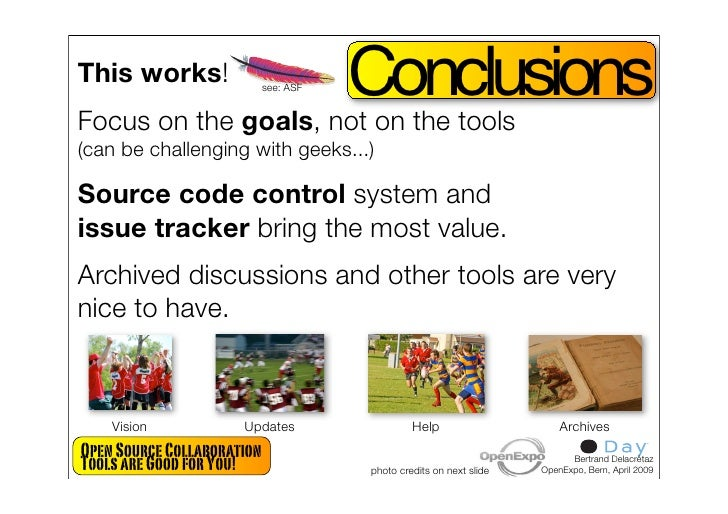 Conclusions This works!                 see: ASF   Focus on the goals, not on the tools (can be challenging with geeks...)...