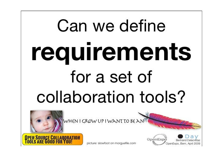Can we define   requirements           for a set of      collaboration tools?                  when I gr up I want to be an...