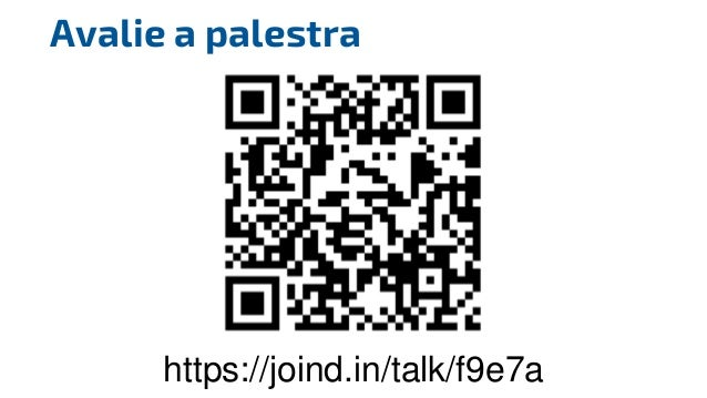 Avalie a palestra https://joind.in/talk/f9e7a