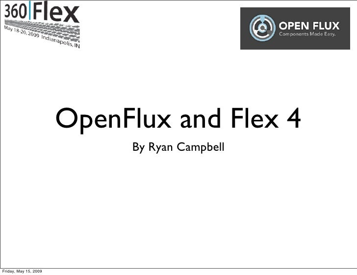 OpenFlux and Flex 4                             By Ryan Campbell     Friday, May 15, 2009