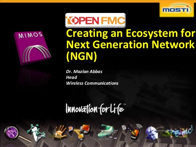 Creating an Ecosystem for                                 Next Generation Network                                 (NGN)   ...