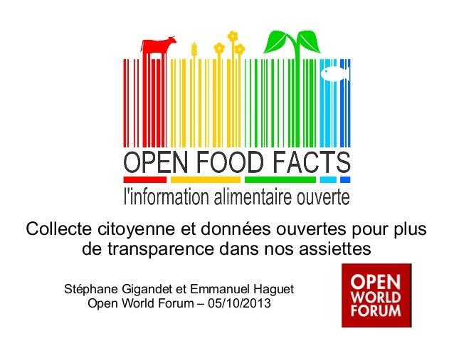 Collecte citoyenne et données ouvertes pour plus de transparence dans nos assiettes Stéphane Gigandet et Emmanuel Haguet O...