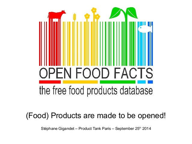 (Food) Products are made to be opened!  Stéphane Gigandet – Product Tank Paris – September 25th 2014