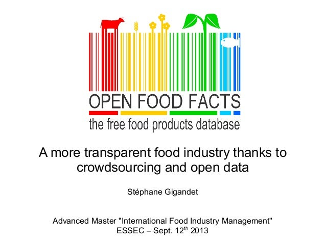 """A more transparent food industry thanks to crowdsourcing and open data Stéphane Gigandet Advanced Master """"International Fo..."""