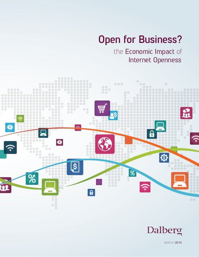 Open for Business?  the Economic Impact of  Internet Openness  MARCH 2014
