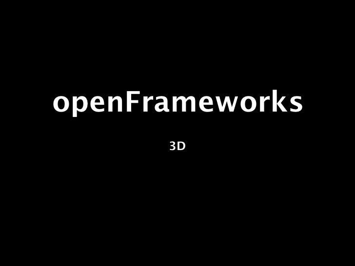 openFrameworks      3D