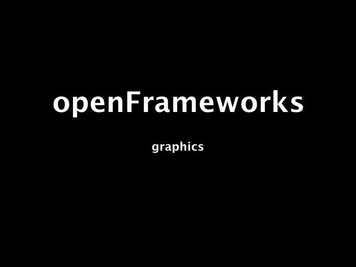 openFrameworks     graphics