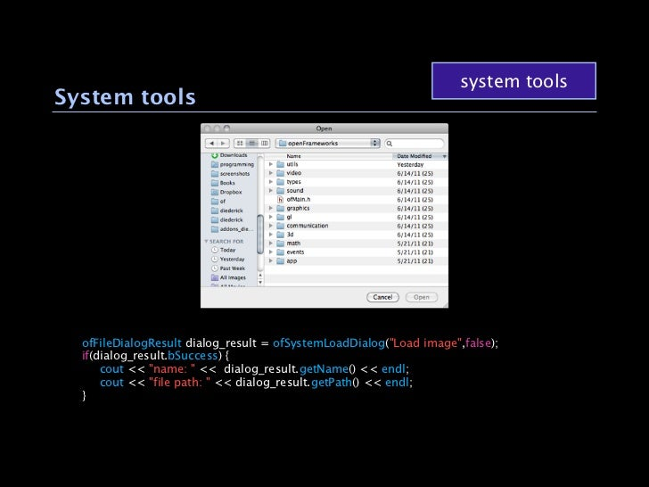 """system toolsSystem tools  ofFileDialogResult dialog_result = ofSystemLoadDialog(""""Load image"""",false);  if(dialog_result.bSu..."""