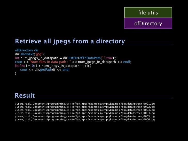 file utils                                                                                  ofDirectoryRetrieve all jpegs f...