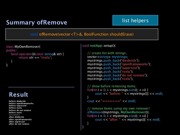 Summary ofRemove                                                      list helpers                   void ofRemove(vector<...