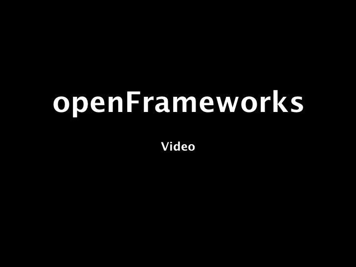 openFrameworks      Video
