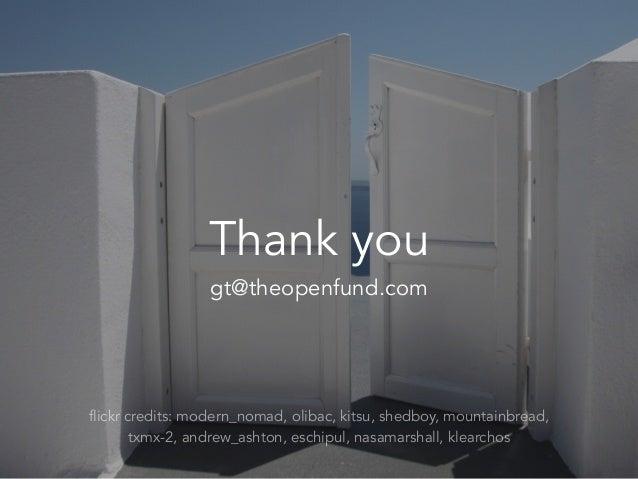 gt@theopenfund.com Thank you flickr credits: modern_nomad, olibac, kitsu, shedboy, mountainbread, txmx-2, andrew_ashton, e...