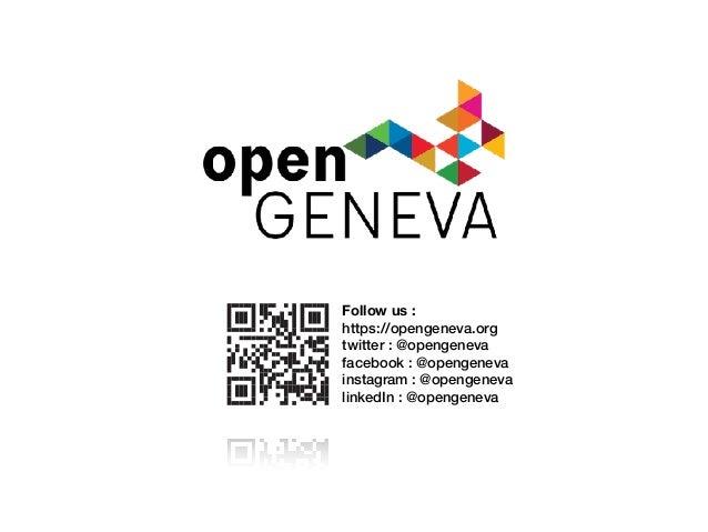 Follow us : https://opengeneva.org twitter : @opengeneva facebook : @opengeneva instagram : @opengeneva linkedIn : @openg...