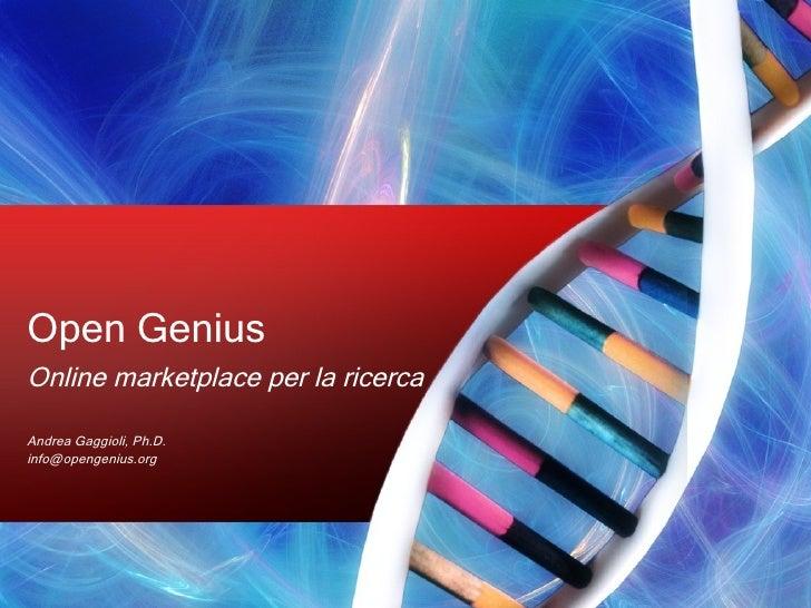 Open Genius Online marketplace per la ricerca Andrea Gaggioli, Ph.D. [email_address]