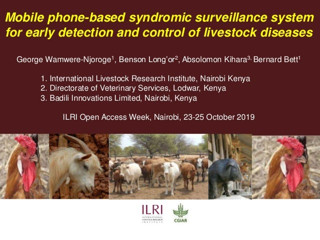 Mobile phone-based syndromic surveillance system for early detection and control of livestock diseases George Wamwere-Njor...