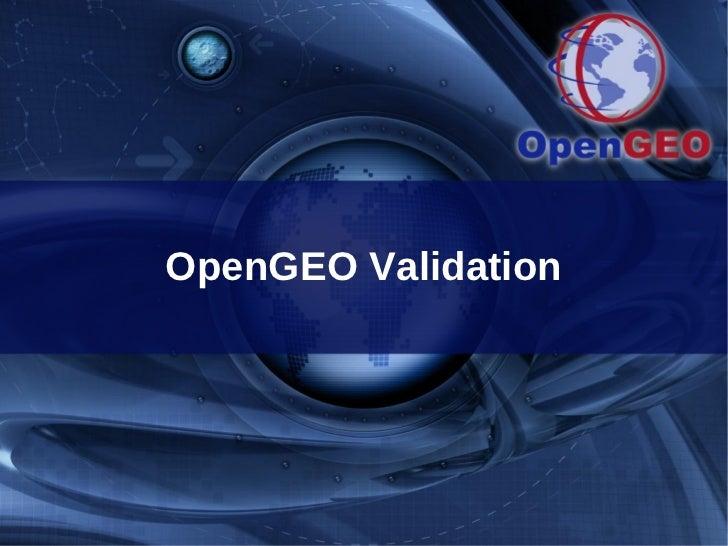 OpenGEO Validation