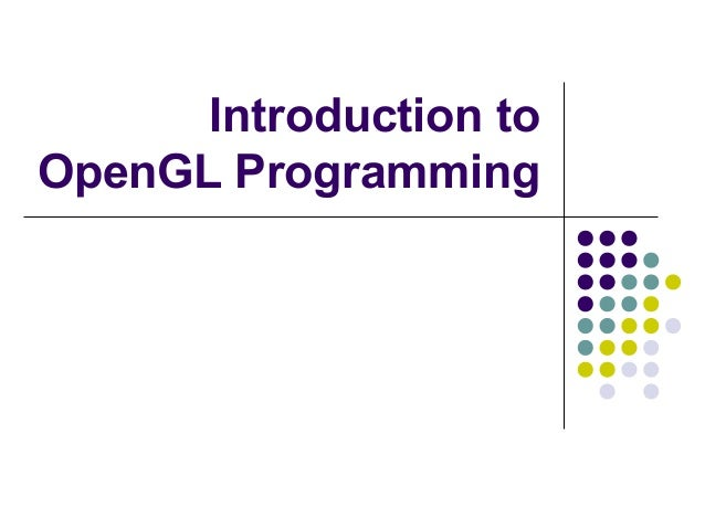 Introduction toOpenGL Programming