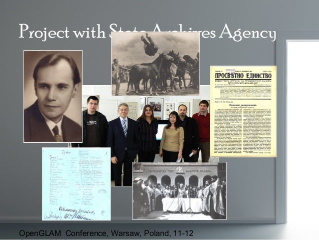 Project with State Archives Agency  OpenGLAM Conference, Warsaw, Poland, 11-12