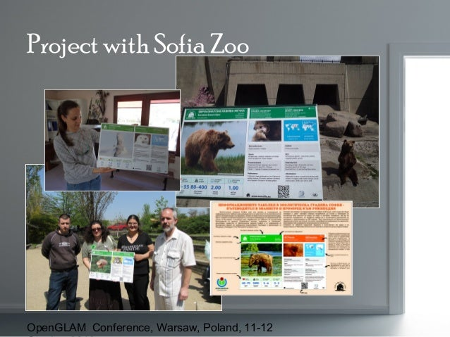 Project with Sofia Zoo  OpenGLAM Conference, Warsaw, Poland, 11-12