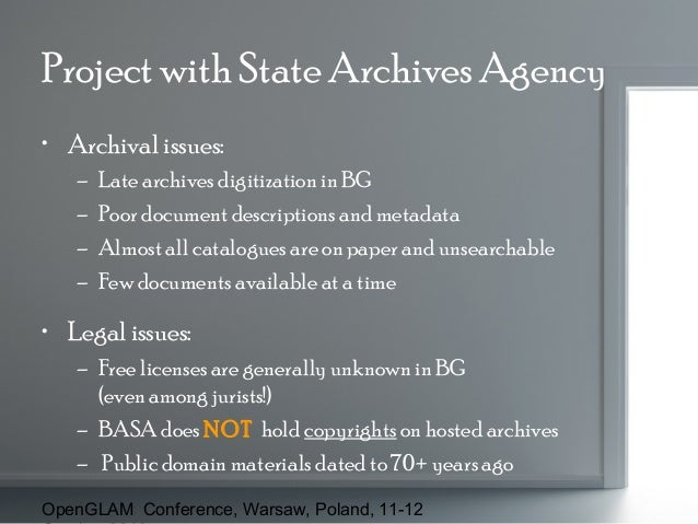 Project with State Archives Agency • Archival issues: – – – –  Late archives digitization in BG Poor document descriptions...