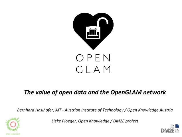 Overview  ● The value of open data...an example  ● The OpenGLAM network