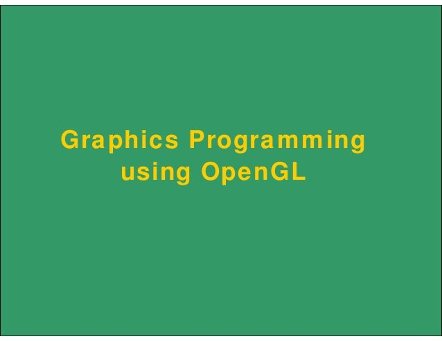 Graphics Programming using OpenGL