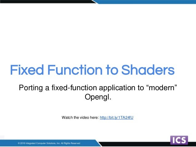 "Fixed Function to Shaders Porting a fixed-function application to ""modern"" Opengl. Watch the video here: http://bit.ly/1TA..."
