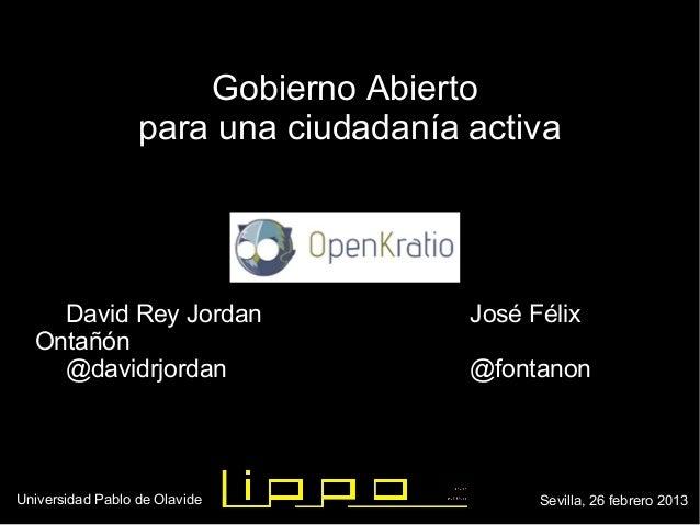 Gobierno Abierto                  para una ciudadanía activa    David Rey Jordan                  José Félix  Ontañón    @...